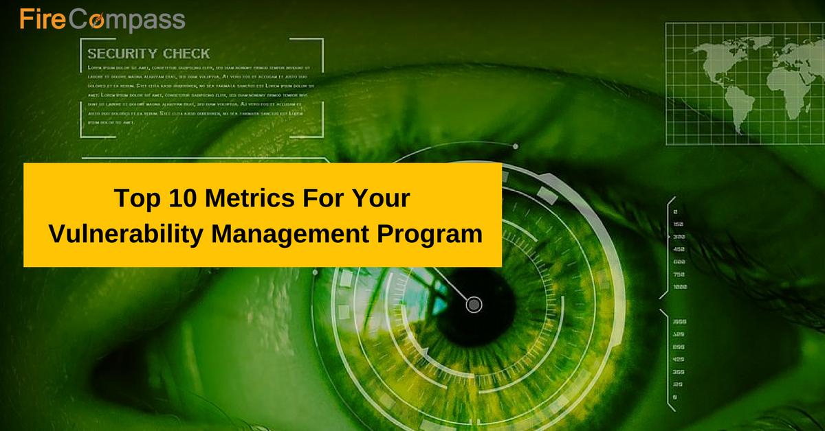 top 10 metrics for your vulnerability management program firecompass