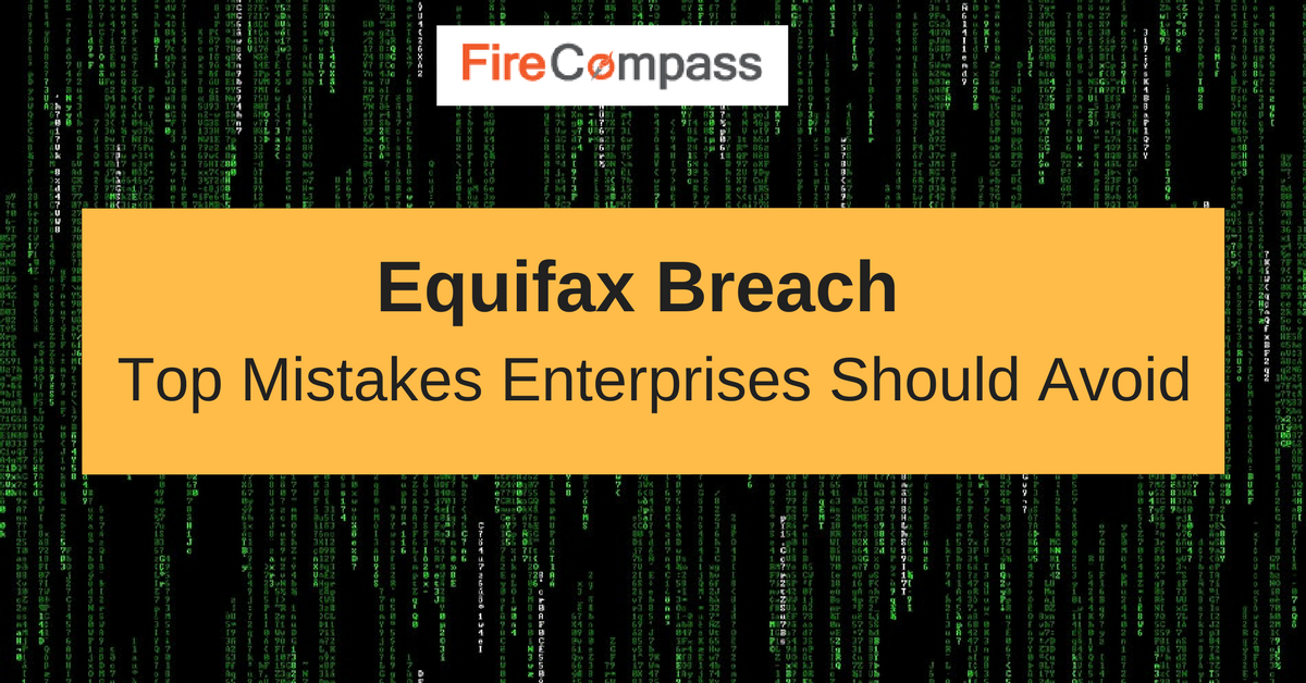 Equifax Breach Postmortem: Top Mistakes Enterprises Should Avoid
