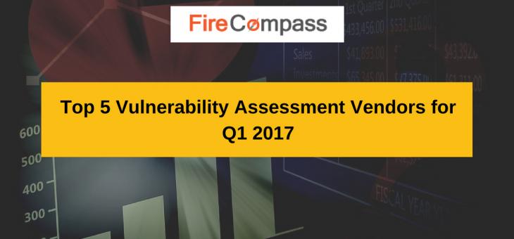 Top 5 Vulnerability Assessment Vendors for Q1 2017