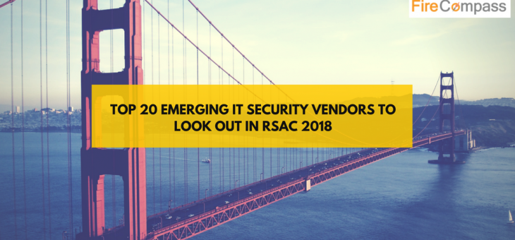 20 Emerging IT Security Vendors to Look Out for in RSA Conference 2018, USA