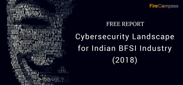 Cybersecurity Landscape for Indian BFSI Industry (2018)
