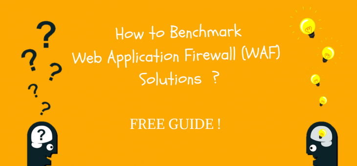 Benchmarking Web Application Firewall (WAF) Solutions