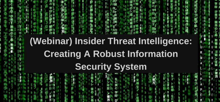 Webinar-Insider Threat Intelligence: Creating A Robust Information Security System