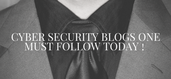 Cyber Security Blogs One Must Follow Today