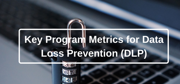 Key Program Metrics of Data Loss Prevention