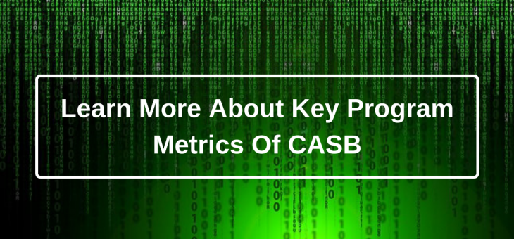 Learn More About Key Program Metrics Of CASB