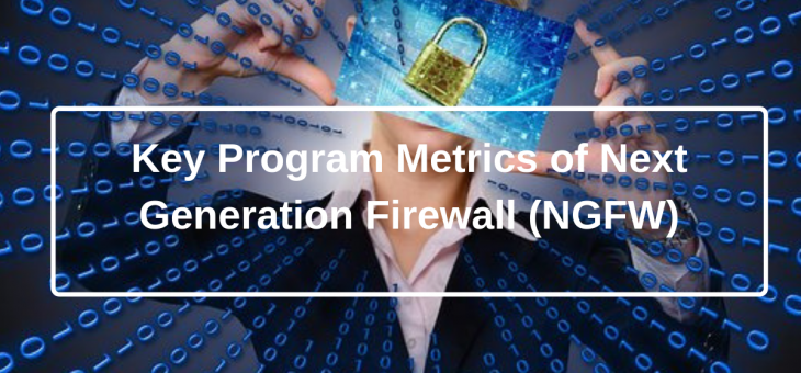 Key Program Metrics Of Next Generation Firewall (NGFW)