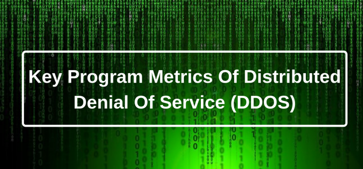 Key Program Metrics of Distributed denial-of-service (DDoS)