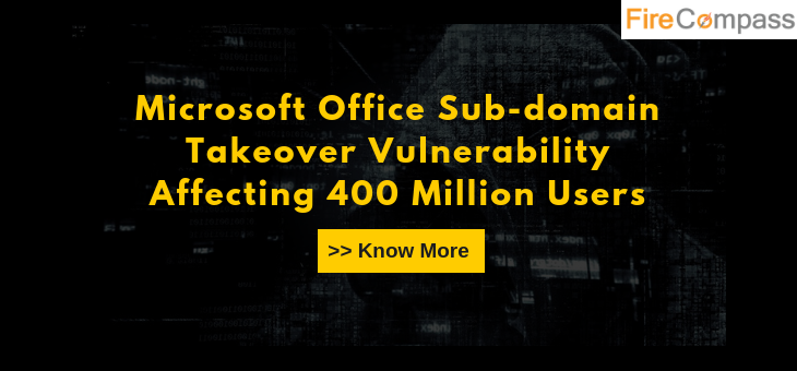 Microsoft Office Sub-domain Takeover Vulnerability Affecting 400 Million Users