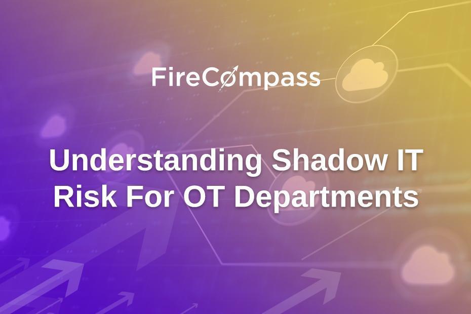 Understanding Shadow IT Risk for OT Departments