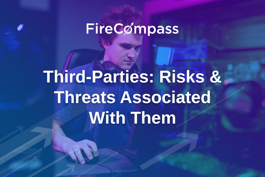 Third-Parties: Risks & Threats Associated With Them
