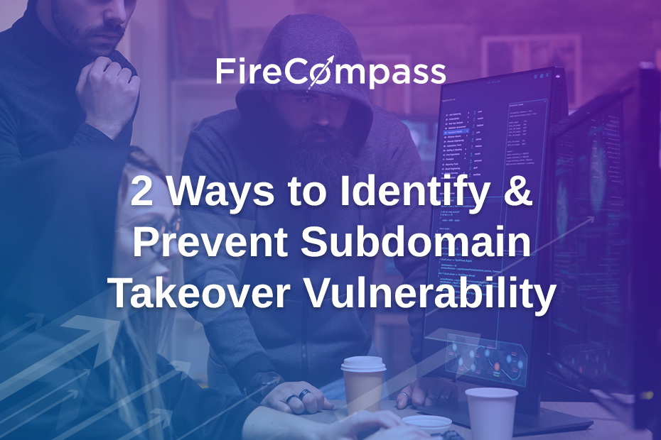 2 Ways to Identify & Prevent Subdomain Takeover Vulnerability
