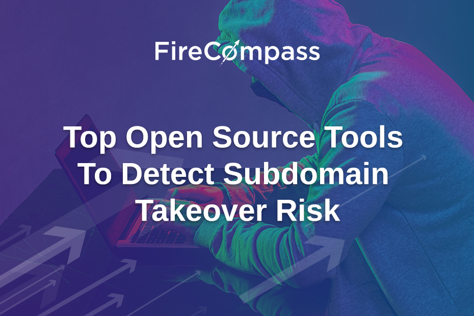 Top Open Source Tools to detect Subdomain takeover risk
