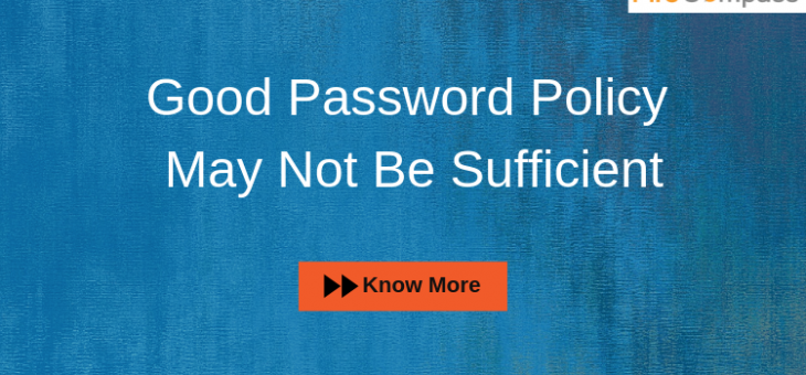 Good Password Policy May Not Be Sufficient
