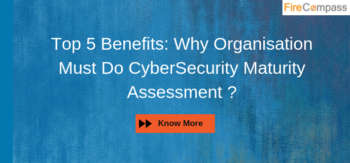Why Organizations must do cybersecurity Maturity Assessment
