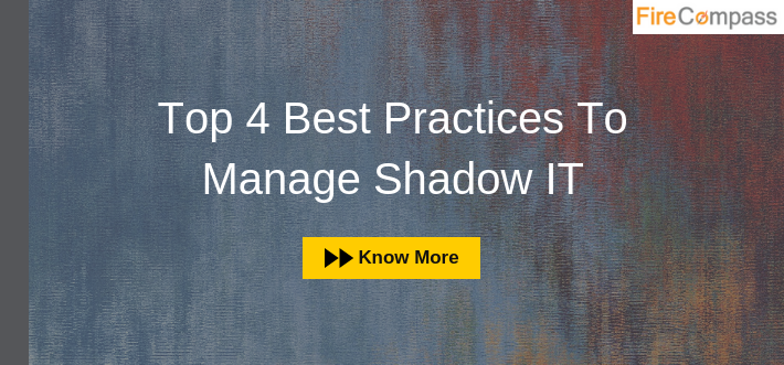 Top 4 Best Practices To Manage Shadow IT