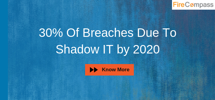 Gartner Predicts 30% Of Breaches Due To Shadow IT by 2020