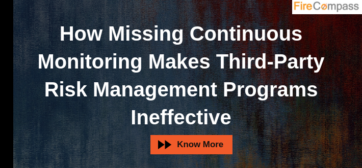 How Missing Continuous Monitoring Makes Third-Party Risk Management Programs Ineffective