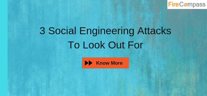 Social Engineering Attacks to look out for