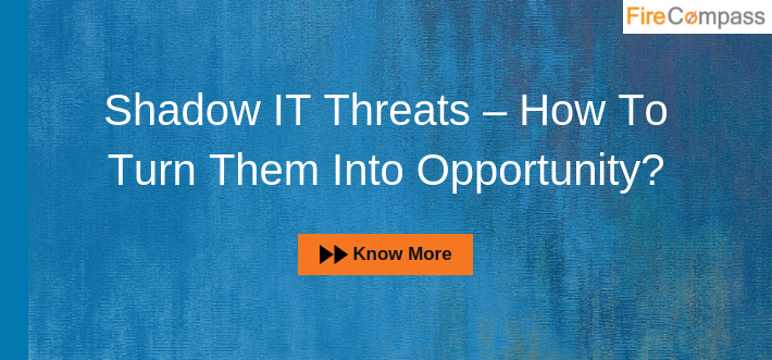 How to turn Shadow IT Threats into Opportunity