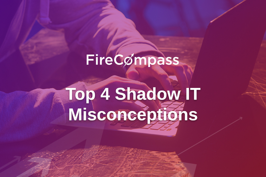 Top 4 Shadow IT Misconceptions