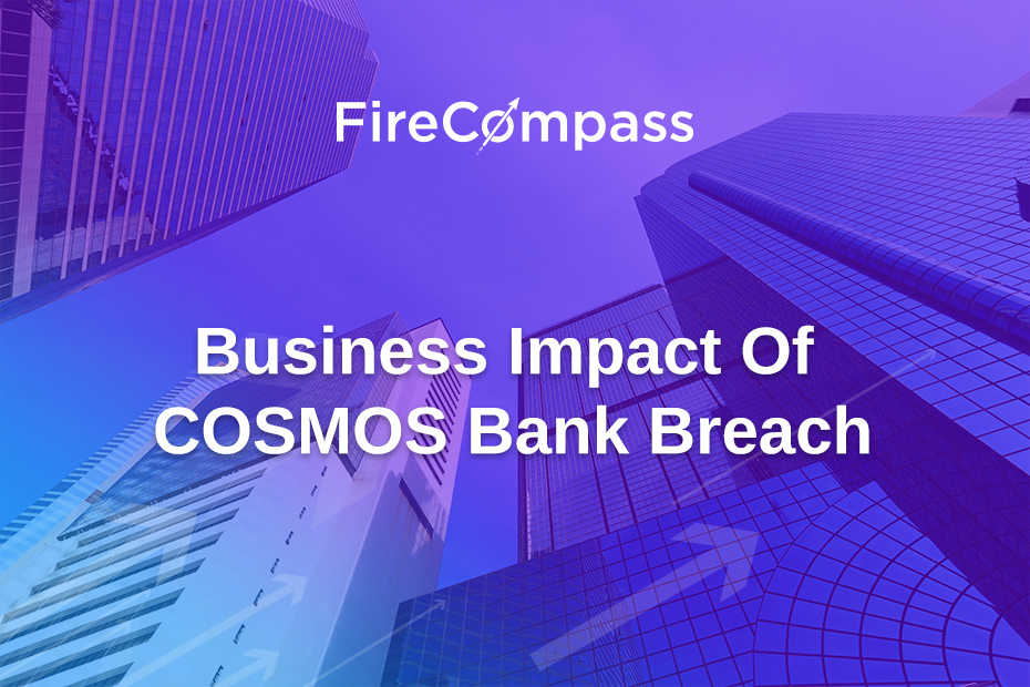 Business Impact Of COSMOS Bank Breach - FireCompass