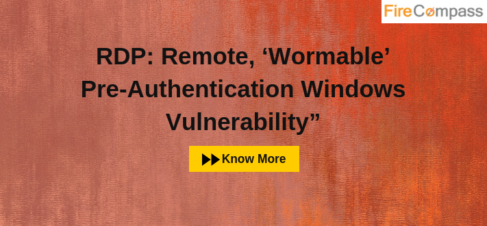 RDP:Remote, 'Wormable' Pre-Authentication Windows Vulnerability""