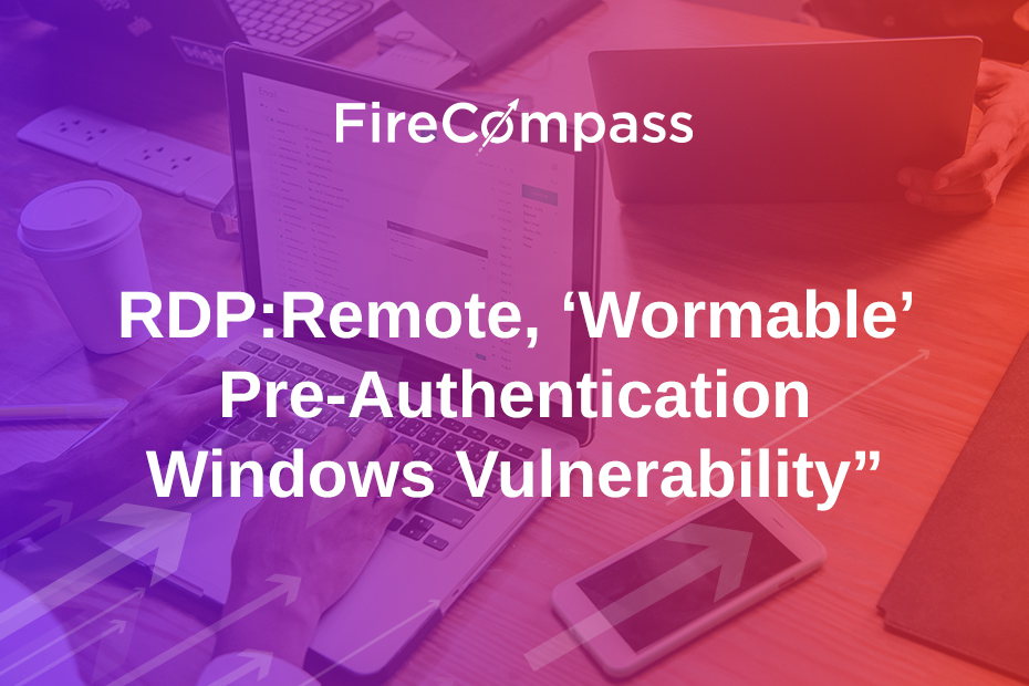 """RDP:Remote, 'Wormable' Pre-Authentication Windows Vulnerability"""""""