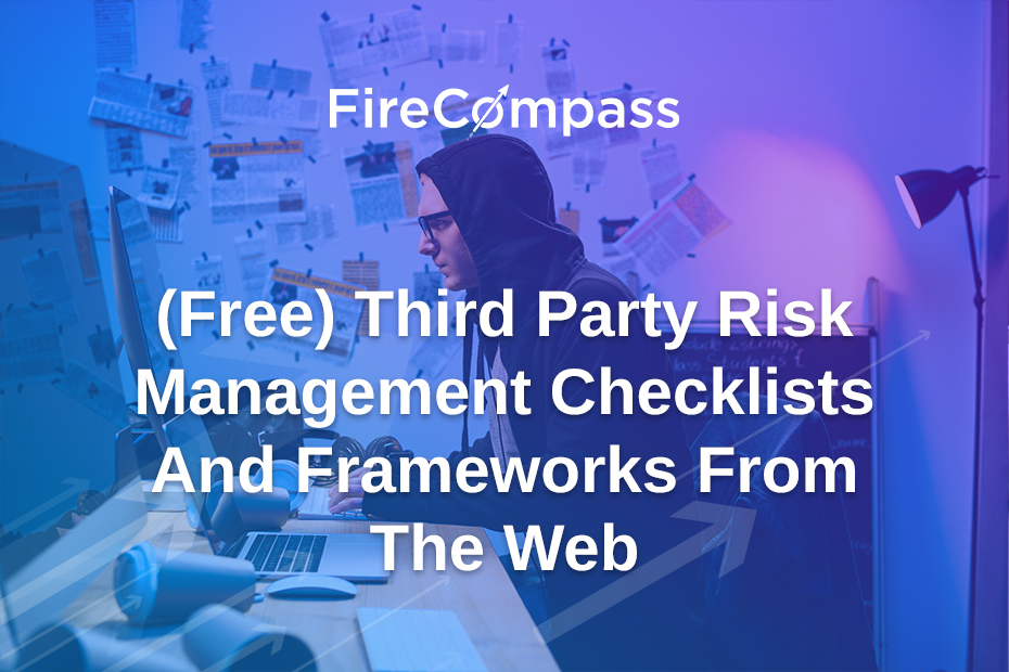 (Free) Third Party Risk Management Checklists And Frameworks From The Web