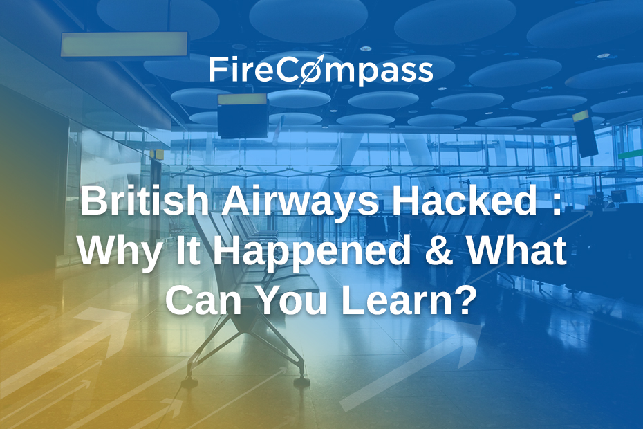 British Airways Hacked : Why It Happened & What Can You Learn?