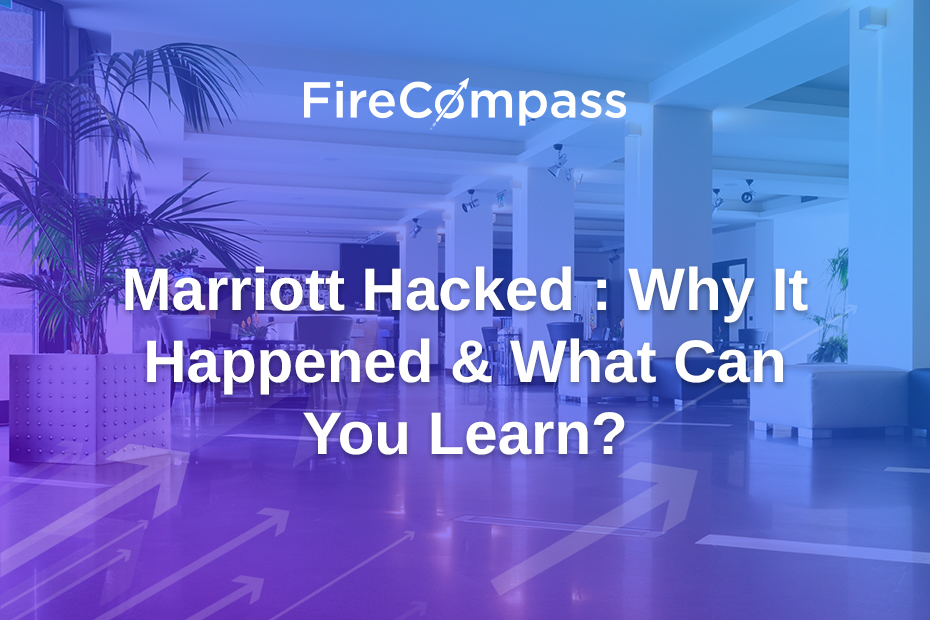 Marriott Hacked : Why It Happened & What Can You Learn?