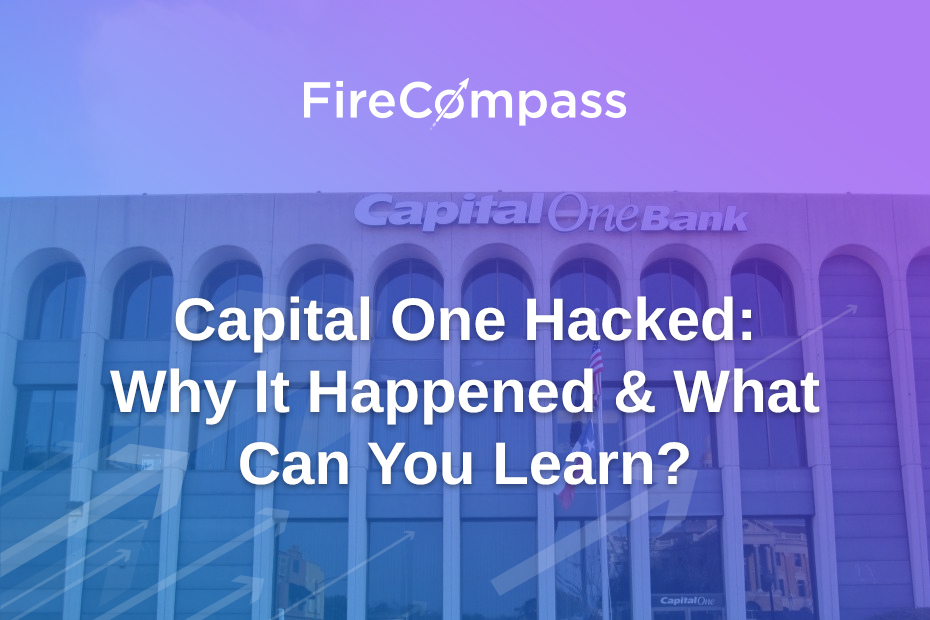 Capital One Hacked : Why It Happened & What Can You Learn?