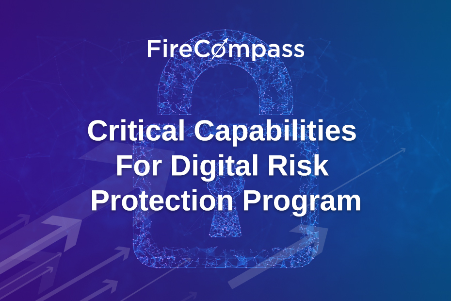 Download Report - 9 Critical Capabilities For Digital Risk Protection Program