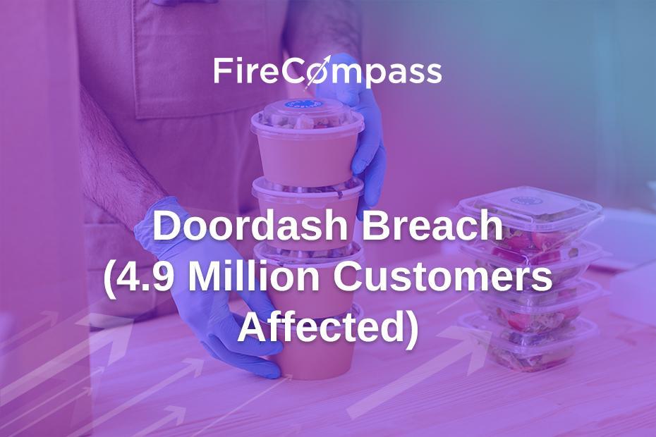 Doordash Breach (4.9 Million Customers Affected)