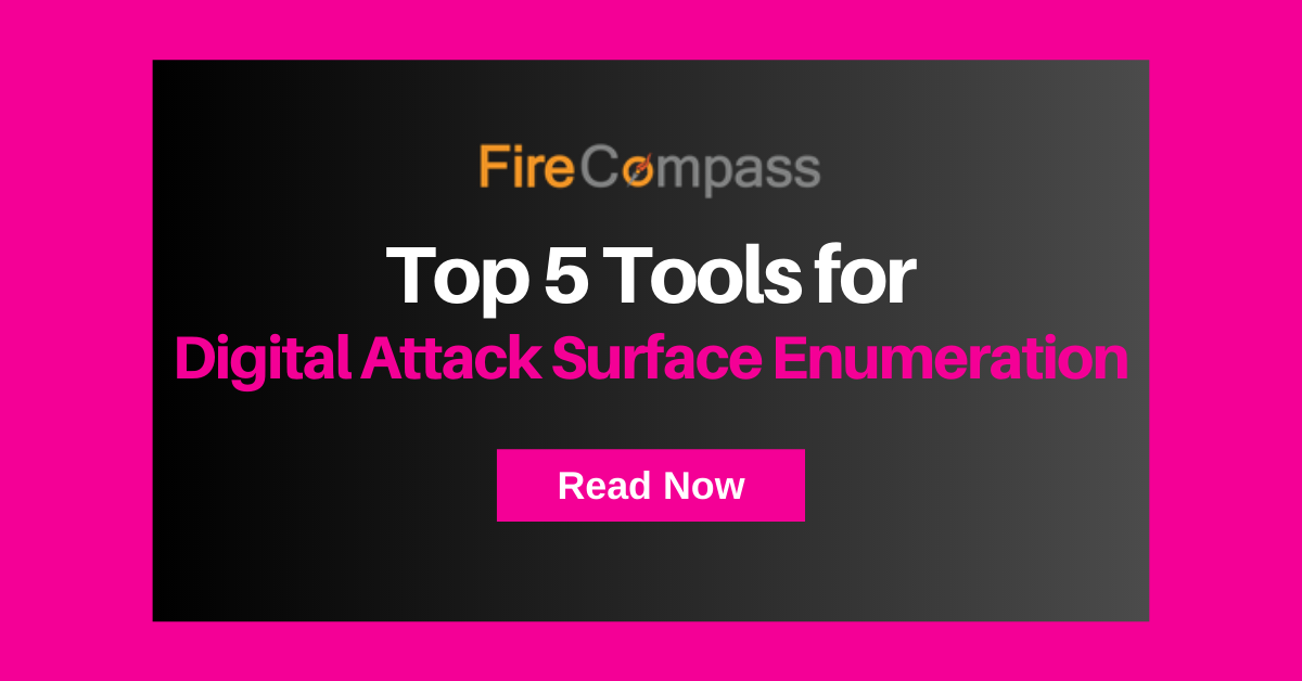 Top 5 Tools for Digital Attack Surface Enumeration