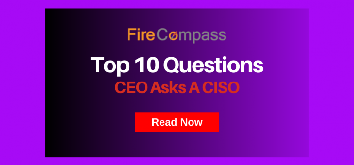 Top 10 Questions CEO or Board Asks The CISO