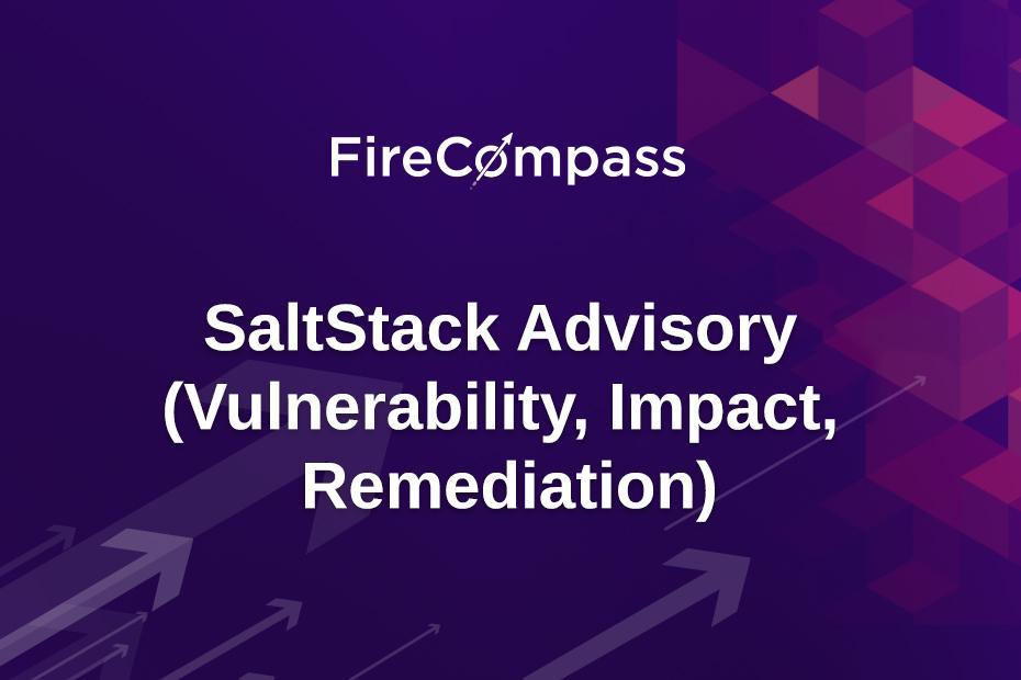 SaltStack Advisory (Vulnerability, Impact, Remediation)