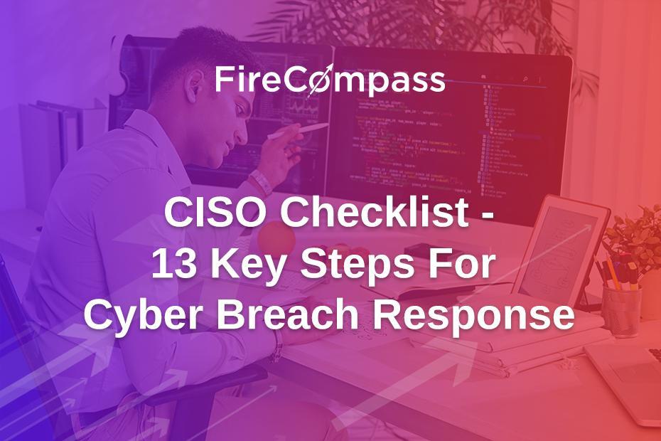 CISO Checklist - 13 Key Steps For Cyber Breach Response