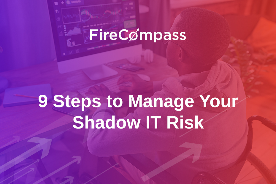 9 Steps to Manage Your Shadow IT Risk