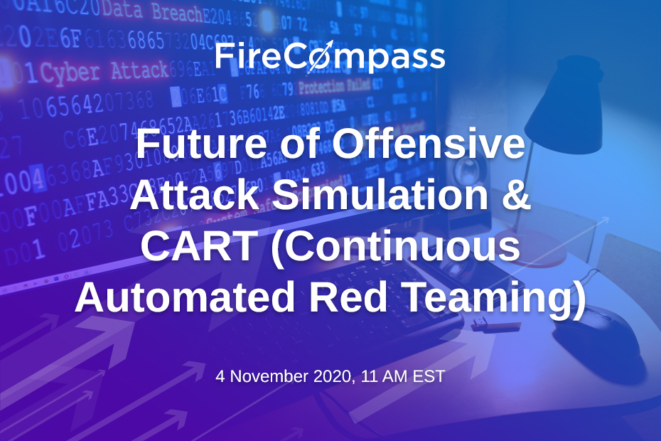 [Upcoming Webinar]Future of Offensive Attack Simulation& CART (Continuous Automated Red Teaming)