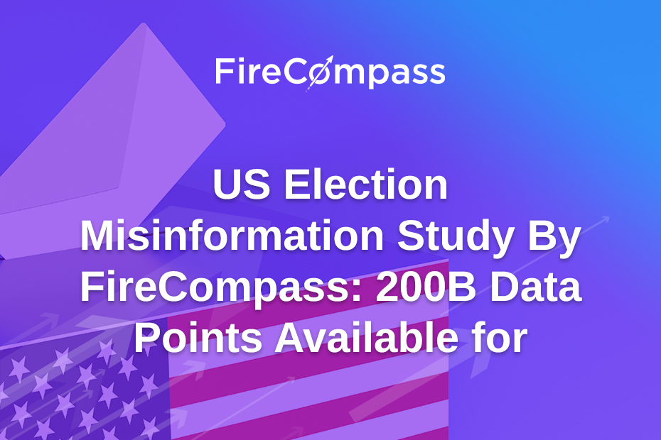 US Election Misinformation Study By FireCompass : 200B Data Points Available for Hackers