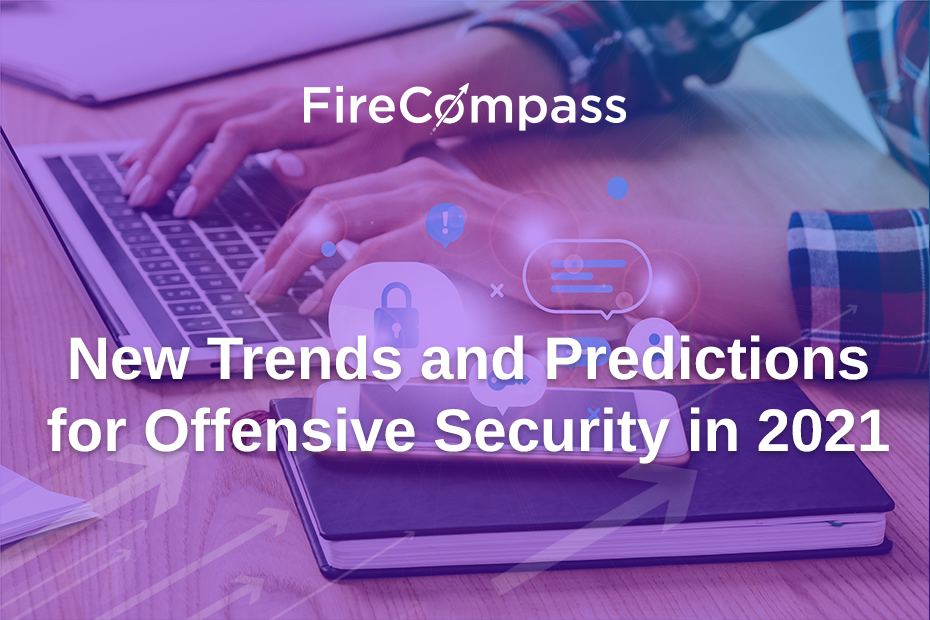 New Trends and Predictions for Offensive Security in 2021