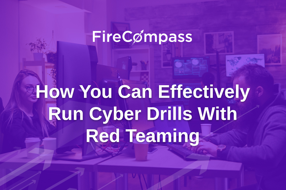 How You Can Effectively Run Cyber Drills with Red Teaming